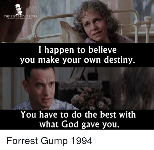 """You have to do the best with what God give you"" #ForrestGump"